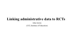 Linking administrative data to RCTs PowerPoint PPT Presentation