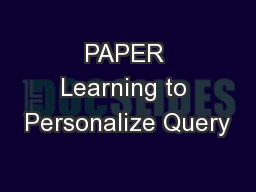 PAPER Learning to Personalize Query