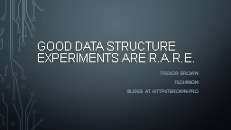 Good data structure experiments are