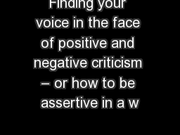Finding your voice in the face of positive and negative criticism – or how to be assertive in a w