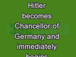1933- Germany Rearms Hitler becomes Chancellor of Germany and immediately begins expanding the Germ