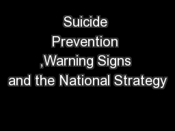 Suicide Prevention ,Warning Signs and the National Strategy