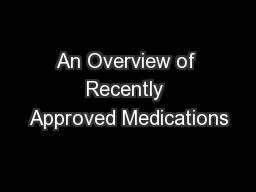 An Overview of Recently Approved Medications