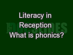 Literacy in Reception What is phonics? PowerPoint PPT Presentation
