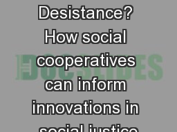 Co-producing Desistance? How social cooperatives can inform innovations in social justice PowerPoint PPT Presentation