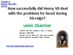 How successfully did Henry VII deal with the problems he faced during his reign? PowerPoint PPT Presentation
