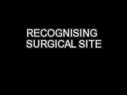 RECOGNISING SURGICAL SITE