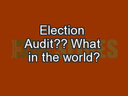 Election Audit?? What in the world?