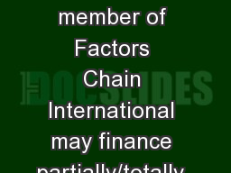 FACTORING EximBank  as member of Factors Chain International may finance partially/totally, with or
