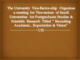 The University Vice-Rector-ship Organizes a meeting for Vice-rectors of Saudi Universities for Post