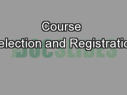 Course Selection and Registration
