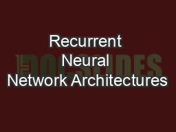 Recurrent Neural Network Architectures PowerPoint PPT Presentation