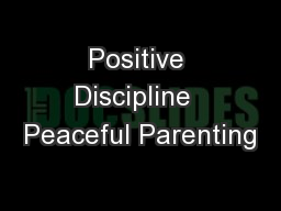 Positive Discipline  Peaceful Parenting