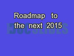 Roadmap   to  the  next  2015