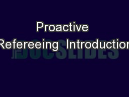 Proactive Refereeing  Introduction