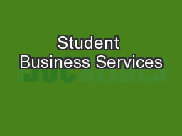 Student Business Services PowerPoint PPT Presentation