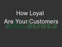 How Loyal Are Your Customers