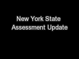 New York State Assessment Update PowerPoint PPT Presentation