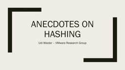 Anecdotes on hashing Udi Wieder – VMware Research Group PowerPoint PPT Presentation