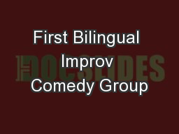 First Bilingual  Improv  Comedy Group