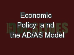 Economic Policy  a nd the AD/AS Model PowerPoint PPT Presentation