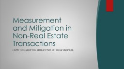 Measurement and Mitigation in Non-Real Estate Transactions