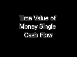 Time Value of Money Single Cash Flow