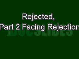 Rejected, Part 2 Facing Rejection