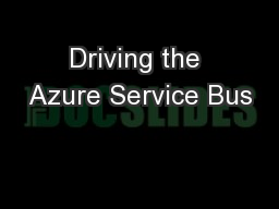 Driving the Azure Service Bus