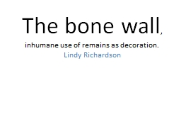 The bone wall ,  inhumane