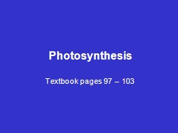 Photosynthesis Textbook pages 97 – 103
