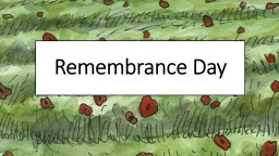Remembrance Day What does remembrance mean?