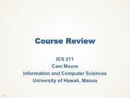 Course Review ICS 211 Cam Moore PowerPoint PPT Presentation