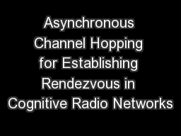 Asynchronous Channel Hopping for Establishing Rendezvous in Cognitive Radio Networks