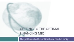 Getting to the  optimal Financing mix