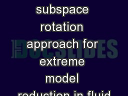 A minimal subspace rotation approach for extreme model reduction in fluid