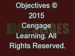 Learning Objectives � 2015 Cengage Learning. All Rights Reserved.