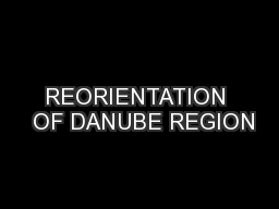 REORIENTATION  OF DANUBE REGION