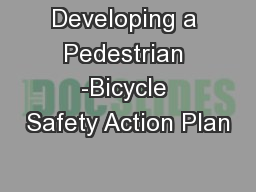 Developing a Pedestrian -Bicycle Safety Action Plan
