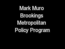 Mark Muro Brookings Metropolitan Policy Program