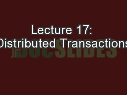 Lecture 17: Distributed Transactions