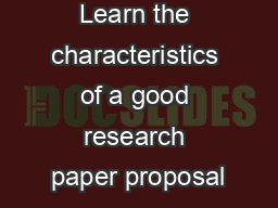 Objectives Learn the characteristics of a good research paper proposal