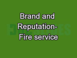 Brand and Reputation- Fire service