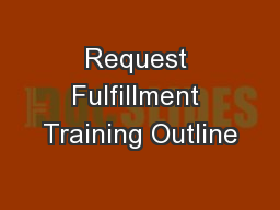 Request Fulfillment Training Outline