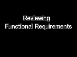 Reviewing  Functional Requirements