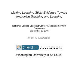 Making Learning Stick: Evidence Based Techniques to Improve Instruction and Student Learning