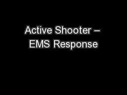 Active Shooter – EMS Response PowerPoint Presentation, PPT - DocSlides