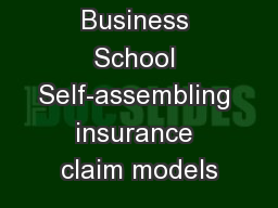 Business School Self-assembling insurance claim models