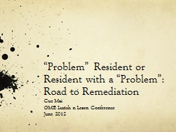 """Problem"" Resident or Resident with a ""Problem"": Road to Remediation PowerPoint PPT Presentation"