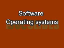 Software Operating systems PowerPoint PPT Presentation
